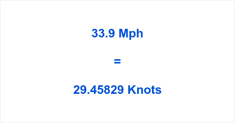 33 Knots To Mph >> 33 9 Mph To Knots 33 9 Miles Per Hour To Knots 33 9 Mph In Knots